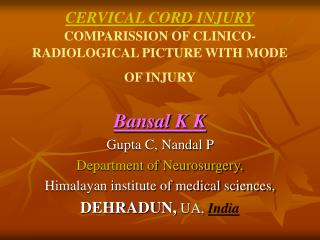 CERVICAL CORD INJURY COMPARISSION OF CLINICO-RADIOLOGICAL PICTURE WITH MODE OF INJURY