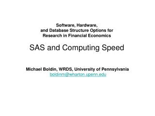 Software, Hardware,  and Database Structure Options for  Research in Financial Economics  SAS and Computing Speed