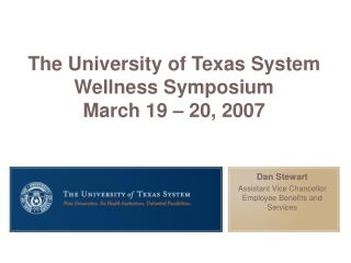 The University of Texas System Wellness Symposium March 19 – 20, 2007