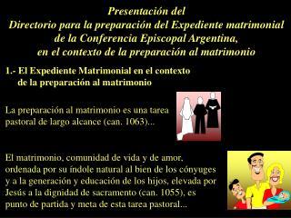 Presentaci n del Directorio para la preparaci n del Expediente matrimonial de la Conferencia Episcopal Argentina, en el