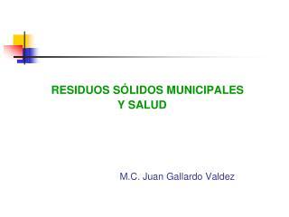 M.C. Juan Gallardo Valdez