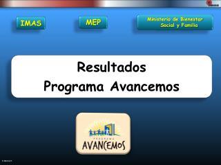 Resultados  Programa Avancemos