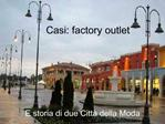 Casi: factory outlet