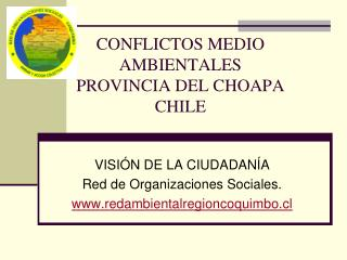 CONFLICTOS MEDIO AMBIENTALES  PROVINCIA DEL CHOAPA  CHILE