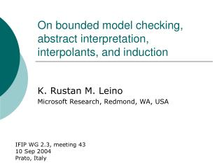 On bounded model checking, abstract interpretation, interpolants, and induction