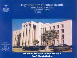 Dr. Mona Hassan Ahmed Hassan Prof. Biostatistics