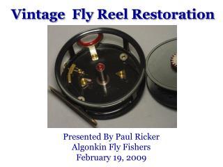 Vintage Fly Reel Restoration Presentation
