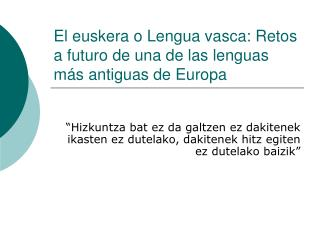 El euskera o Lengua vasca: Retos a futuro de una de las lenguas m s antiguas de Europa