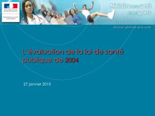 L  valuation de la loi de sant  publique de 2004