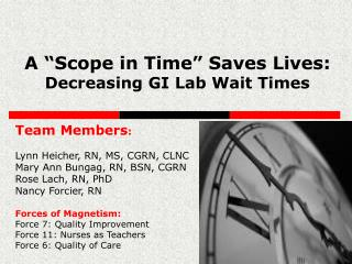 A  Scope in Time  Saves Lives:   Decreasing GI Lab Wait Times