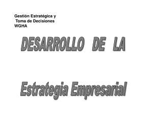 DESARROLLO   DE   LA  Estrategia Empresarial