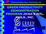 GREEN PRODUCTIVITY DEMONSTRATION PROGRAM JO-NA S INTL. PHILS., INC.