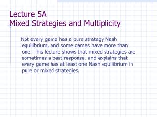 Lecture 5A Mixed Strategies and Multiplicity