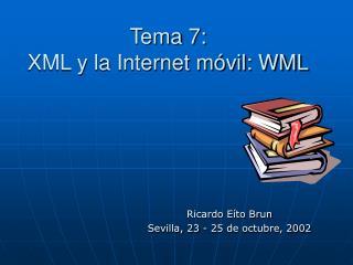 Tema 7:  XML y la Internet m vil: WML