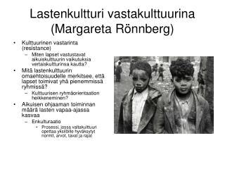 Lastenkultturi vastakulttuurina Margareta R nnberg