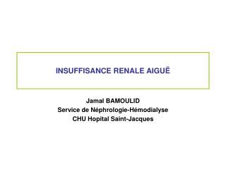INSUFFISANCE RENALE AIGU