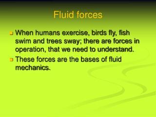 Fluid forces