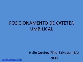 POSICIONAMENTO DE CATETER UMBILICAL