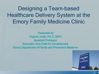 Designing a Team-based Healthcare Delivery System at the Emory Family Medicine Clinic