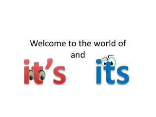 Welcome to the world of and
