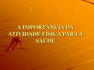 A IMPORT NCIA DA ATIVIDADE F SICA PARA A SA DE