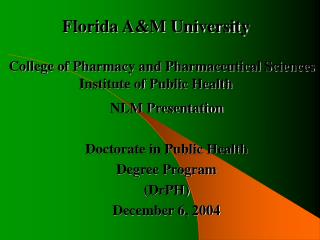 Florida AM University     College of Pharmacy and Pharmaceutical Sciences Institute of Public Health