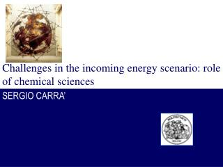 Challenges in the incoming energy scenario: role of chemical sciences