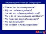 Verbeterorganisatie en de change agent