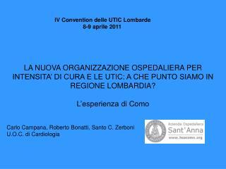 IV Convention delle UTIC Lombarde                   8-9 aprile 2011