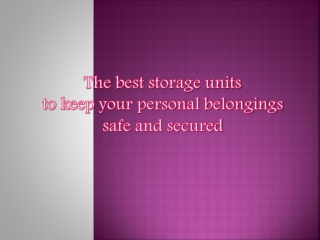 The best storage units to keep your personal belongings safe