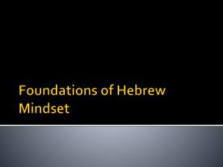 Foundations of Hebrew Mindset