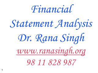Financial Statement Analysis Dr. Rana Singh ranasingh 98 11 828 987