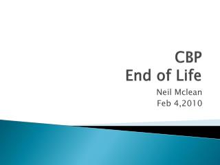 CBP End of Life