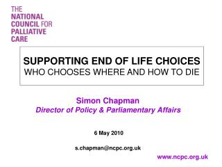 Simon Chapman Director of Policy  Parliamentary Affairs    6 May 2010  s.chapmanncpc.uk