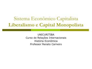Sistema Econ mico Capitalista Liberalismo e Capital Monopolista