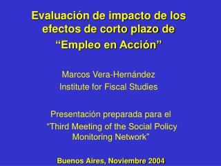 Evaluaci n de impacto de los efectos de corto plazo de  Empleo en Acci n   Marcos Vera-Hern ndez Institute for Fiscal St