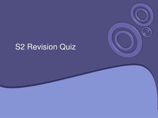 S2 Revision Quiz