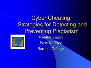 Cyber Cheating:  Strategies for Detecting and Preventing Plagiarism