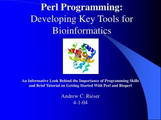 Perl Programming: Developing Key Tools for Bioinformatics