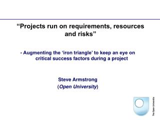 Projects run on requirements, resources and risks