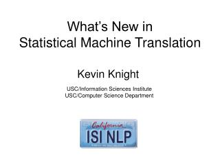What s New in  Statistical Machine Translation