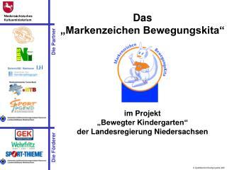 Das   Markenzeichen Bewegungskita          im Projekt   Bewegter Kindergarten   der Landesregierung Niedersachsen
