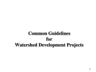 Common Guidelines  for  Watershed Development Projects