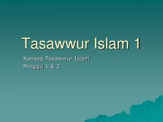 Tasawwur Islam 1