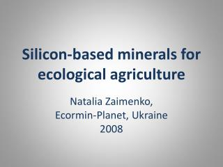 Silicon-based minerals for ecological agriculture