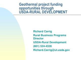 Geothermal project funding opportunities through  USDA-RURAL DEVELOPMENT