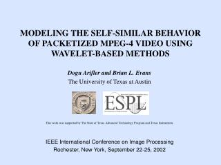 MODELING THE SELF-SIMILAR BEHAVIOR OF PACKETIZED MPEG-4 VIDEO USING WAVELET-BASED METHODS