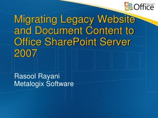 Migrating Legacy Website and Document Content to Office SharePoint Server 2007