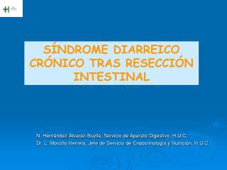 N. Hern ndez  lvarez-Buylla, Servicio de Aparato Digestivo, H.U.C. Dr. L. Morcillo Herrera, Jefe de Servicio de Endocrin