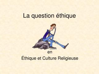 La question  thique
